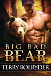 Big Bad Bear (Soldier Bears Book 1) - Terry Bolryder