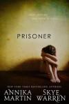 Prisoner - Annika Martin, Skye Warren