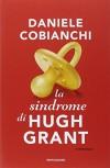 La sindrome di Hugh Grant - Daniele Cobianchi