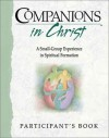 Companions in Christ: A Small-Group Experience in Spiritual Formation - Gerrit Scott Dawson, Rueben P. Job, E. Glenn Hinson