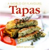 A World of Flavours Tapas: Authentic Regional Recipes - M Teresa Segura