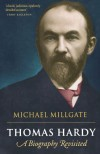 Thomas Hardy: A Biography Revisited - Michael Millgate