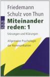Miteinander reden. Störungen und Klärungen. Allgemeine Psychologie der Kommunikation, Band 1 - Friedemann Schulz von Thun
