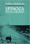 Spinoza: Practical Philosophy - Gilles Deleuze, Robert Hurley