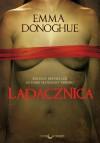 Ladacznica - Emma Donoghue, Kinga Składanowska