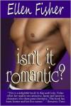 Isn't It Romantic? - Ellen Fisher