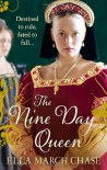 The Nine Day Queen - Ella March Chase
