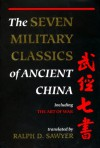 The Seven Military Classics Of Ancient China (History and Warfare) -