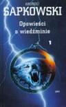 Opowieści o Wiedźminie, t. 1 - Andrzej Sapkowski