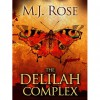 The Delilah Complex (Butterfield Institute, #2) - M.J. Rose
