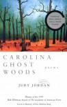 Carolina Ghost Woods: Poems - Judy Jordan