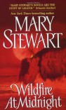 Wildfire at Midnight - Mary Stewart