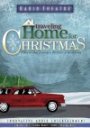 Traveling Home for Christmas: Four Stories That Journey to the Heart of Christmas - Philip Glassborrow, Dave Arnold