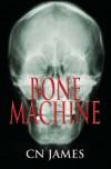 Bone Machine - CN James