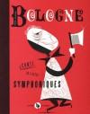 Bologne: conte en 3 actes symphoniques - Pascal Blanchet