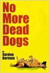 No More Dead Dogs -