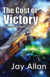 The Cost of Victory - Jay  Allan