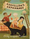 Oddfellow's Orphanage - Emily Winfield Martin