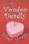 Voodoo Deadly  - Sibel Hodge