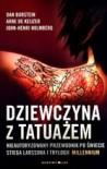 Dziewczyna z tatuażem. Nieautoryzowany przewodnik po świecie Stiega Larssona i trylogii Millennium - Dan Burstein, Arne de Keijzer, John-Henri Holmberg