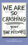 We Are SO Crashing Your Bar Mitzvah! - Fiona Rosenbloom