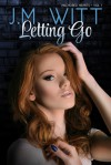 Letting Go - J.M. Witt, Michael Meadows, Book Cover by Design, Kellie Dennis at Book Cover by Design