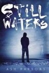 [ Still Waters by Parsons, Ash ( Author ) Apr-2015 Hardcover ] - Ash Parsons