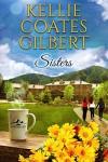 Sisters (Sun Valley #1) - Kellie Coates Gilbert