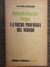 La Noche Profunda Del Mundo.cuento. - ROLANDO SANCHEZ MEJIAS199