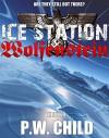 Ice Station Wolfenstein (Order Of The Black Sun Book 1) - P.W. Child
