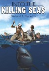 Into the Killing Seas - Michael P. Spradlin