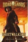 Deadlands: Ghostwalkers - Jonathan Maberry