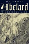 Abelard: A Medieval Life - M.T. Clanchy