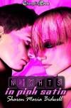 Nights in Pink Satin - Sharon Maria Bidwell