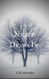 Night Draws In  - Jeffrey C. Alexander