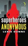 Superheroes Anonymous - Lexie Dunne