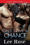 Give Love a Chance [Willow Springs 1] (Siren Publishing Classic) - Lee Rose