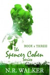 Spencer Cohen, Book Three - N.R. Walker