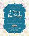 A Literary Tea Party - Alison Walsh