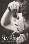 The Natashas - Yelena Moskovich