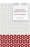 Reinventing Professionalism: Journalism and News in Global Perspective (Key Concepts in Journalism) - Silvio Waisbord