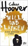 Will & Layken - Eine große Liebe: Sammelband - Colleen Hoover, Katarina Ganslandt