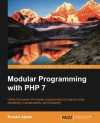 Modular Programming with PHP 7 - Ajzele Branko