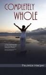 Completely Whole - Paulette Harper, Maureen Steele, Ty Moody