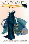 Bye, Bye Blackbird - Nancy Martin