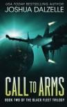 Call to Arms: Black Fleet Trilogy, Book 2 (Volume 2) - Joshua Dalzelle
