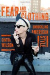 Fear and Clothing: Unbuckling American Style - Cintra Wilson
