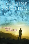 The Way of Women - Lauraine Snelling