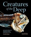Creatures of the Deep: In Search of the Sea's Monsters and the World They Live In - Erich Hoyt