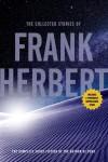 Frank Herbert: Collected Stories - Frank Herbert
